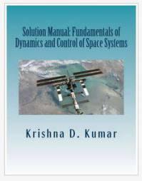 دانلود حل المسائل کتاب دینامیک و کنترل سیستم های فضایی Krishna Kumar