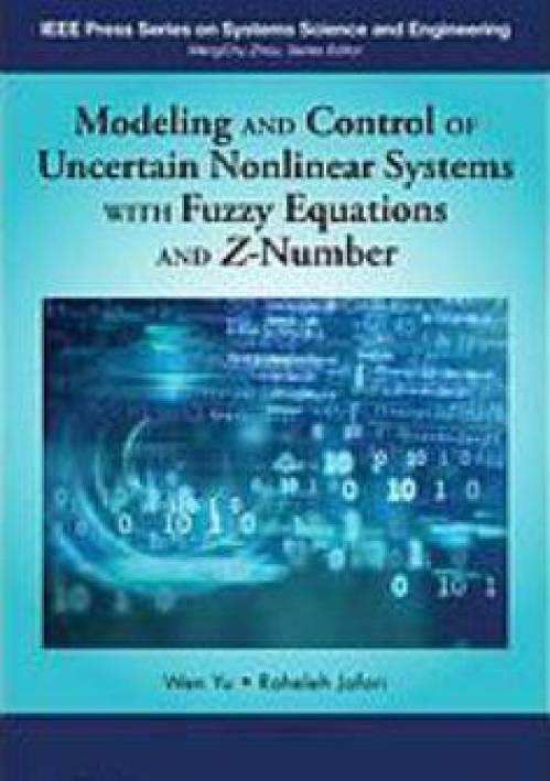 دانلود کتاب مدل سازی و کنترل سیستم های غیرخطی غیر قطعی با معادلات فازی و Z نامبر